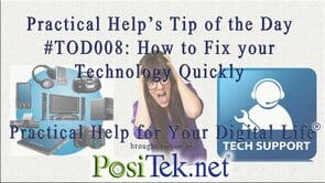 Quickly Fix Your Technology – Practical Help's Tip of the Day #TOD008